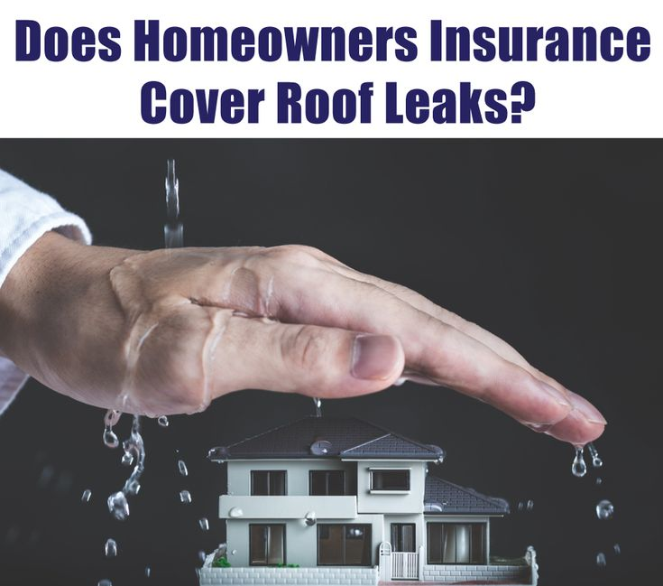 Does homeowners insurance cover roof leaks homeowners