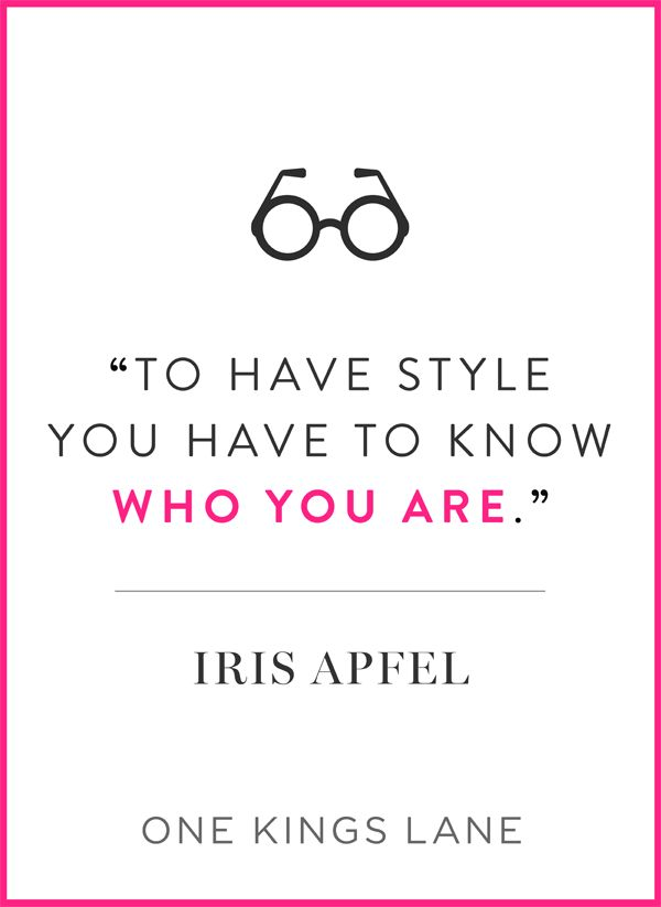 Words of wisdom from #IrisApfel