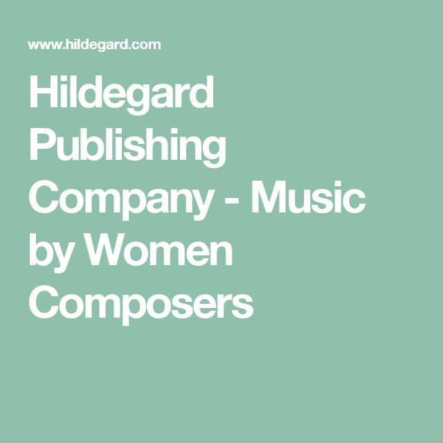 Hildegard Publishing Company - Music by Women Composers