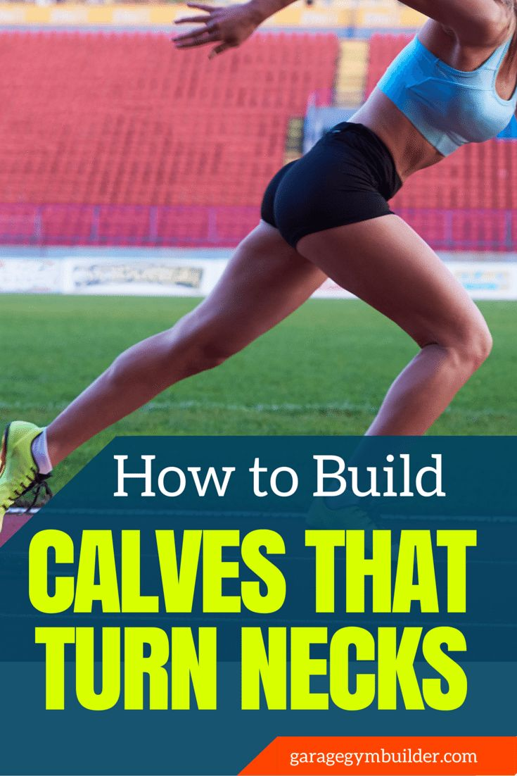 How to Build Awesome Calves that turn necks - They are either going to announce you as out of shape or as toned, tight and muscular - http://garagegymbuilder.com/how-to-build-awesome-calves/