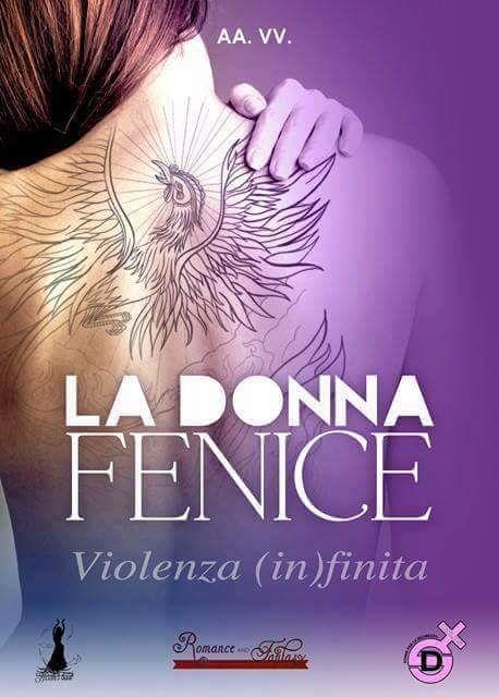 Leggere In Silenzio: [ SEGNALAZIONE ] La Donna Fenice - Violenza (In)Fi...