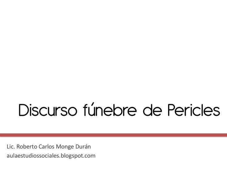 Discurso Fúnebre de Pericles by Roberto Carlos Monge Durán via Slideshare