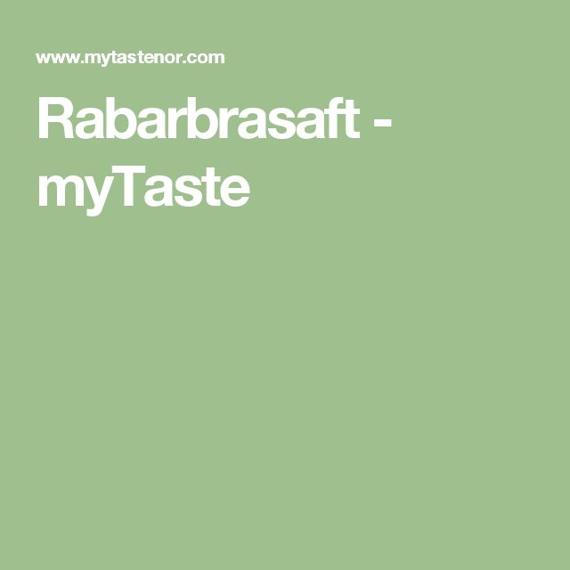 Rabarbrasaft - myTaste