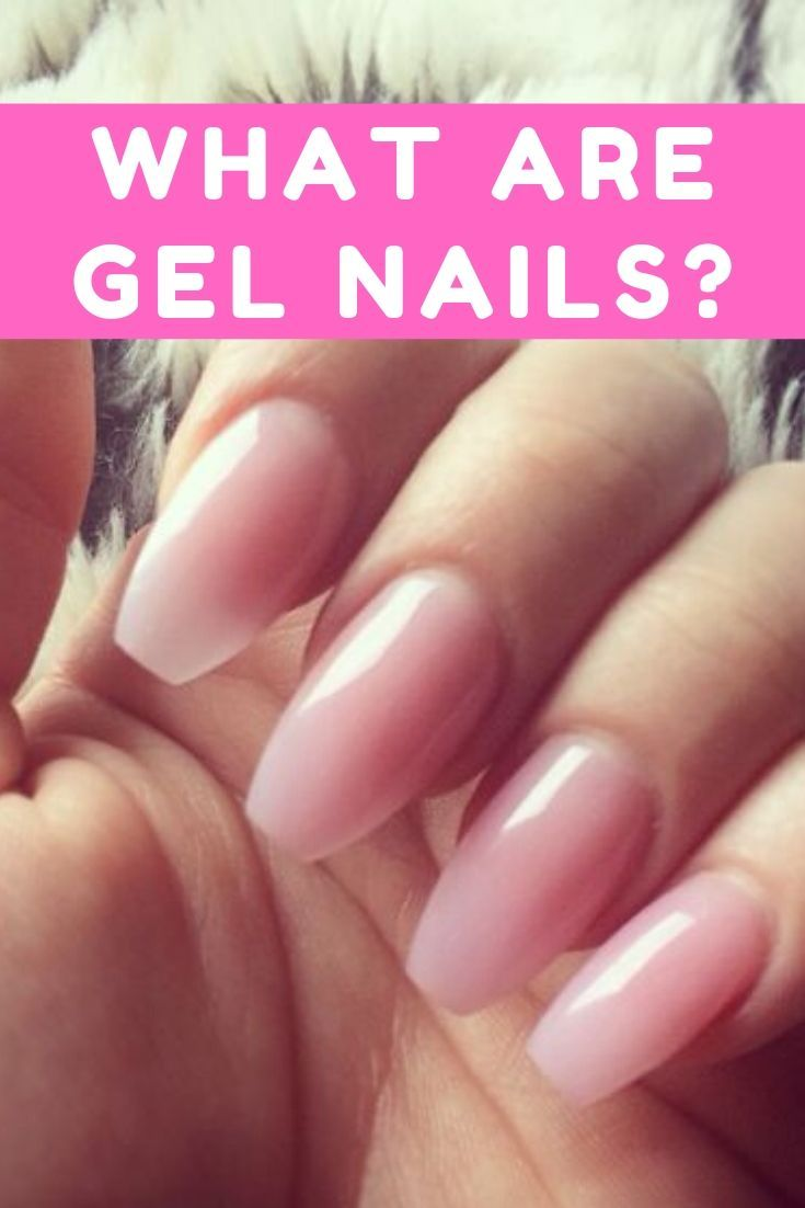What Are Gel Nails Gel Nails Nails Gel