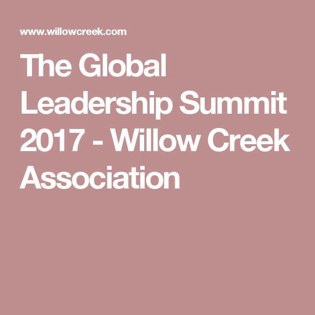 The Global Leadership Summit 2017 - Willow Creek Association