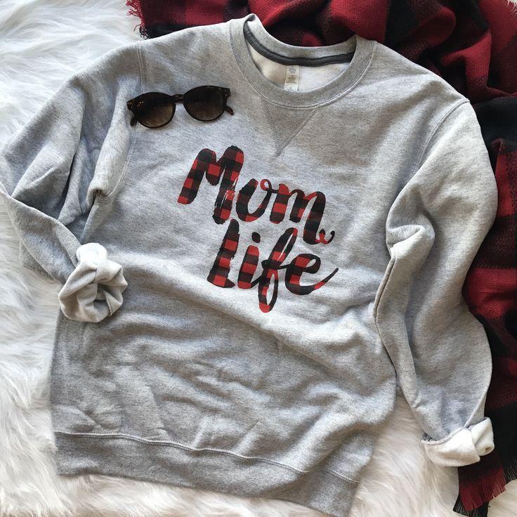 Plaid Mom Life • Sweatshirt Mom sweatshirt, Mom life