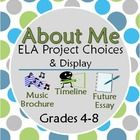 About Me Project Choices & Display: timeline, music brochure, future essay: 4-8
