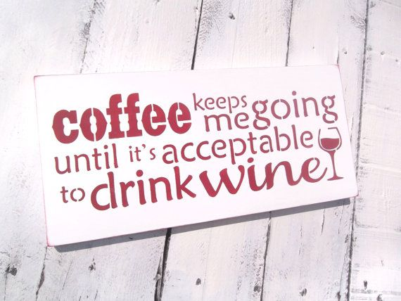"""Funny Kitchen Decor """"Coffee keeps me going until it's acceptable to drink wine"""" kitchen art, coffee lover, wine lover"""