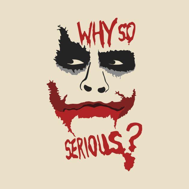 Joker Why So Serious Joker T Shirt Teepublic In 2020 Joker Pics Joker Drawings Joker Artwork