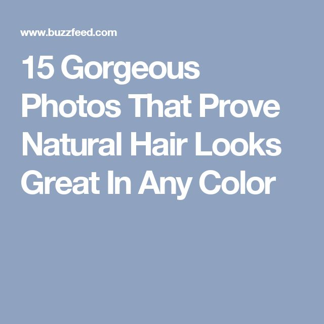 15 Gorgeous Photos That Prove Natural Hair Looks Great In Any Color