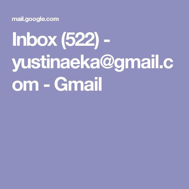Inbox (522) - yustinaeka@gmail.com - Gmail