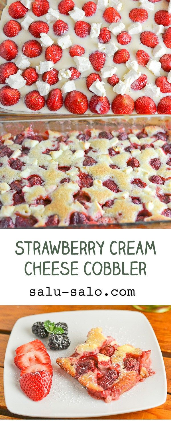 n this strawberry cream cheese cobbler recipe, the strawberries and pieces of cream cheese were laid on a bed of dough and then baked until the dough was cooked.