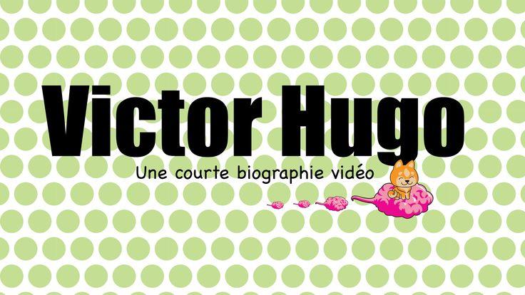 Biographie de Victor Hugo. Vidéo destinée aux 6-12 ans, mais les étudiants…