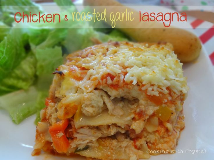 Chicken and Roasted Garlic Lasagna | Cooking with Crystal | Pinterest