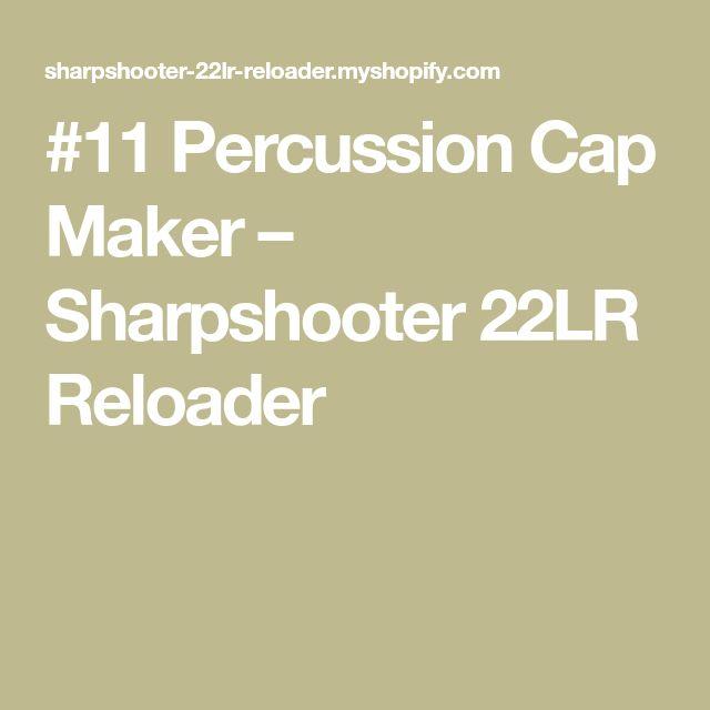 #11 Percussion Cap Maker – Sharpshooter 22LR Reloader