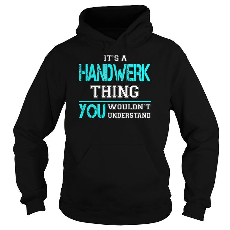 [Best t shirt names] Its a HANDWERK Thing You Wouldnt Understand Last Name Surname T-Shirt Shirt design 2016 Hoodies, Tee Shirts