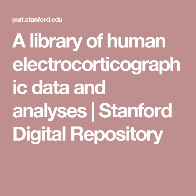 A library of human electrocorticographic data and analyses | Stanford Digital Repository
