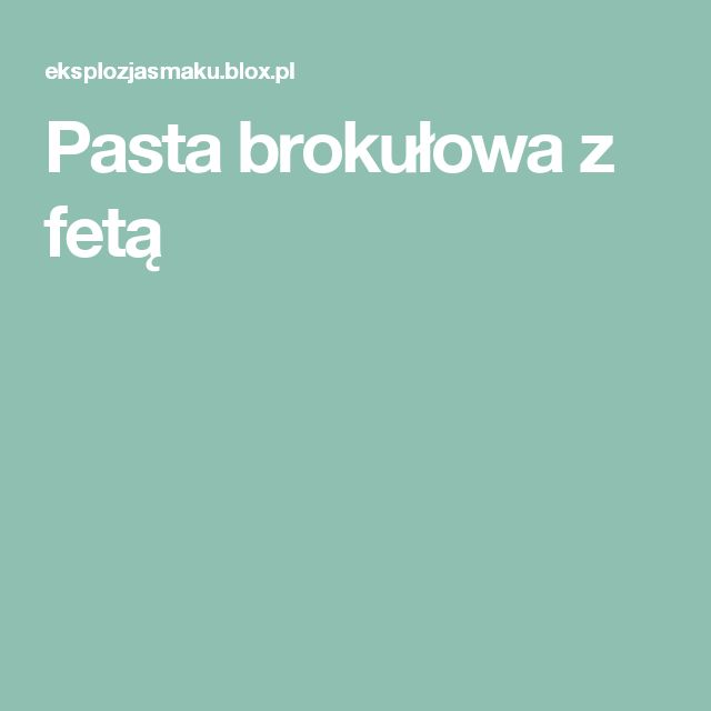 Pasta brokułowa z fetą