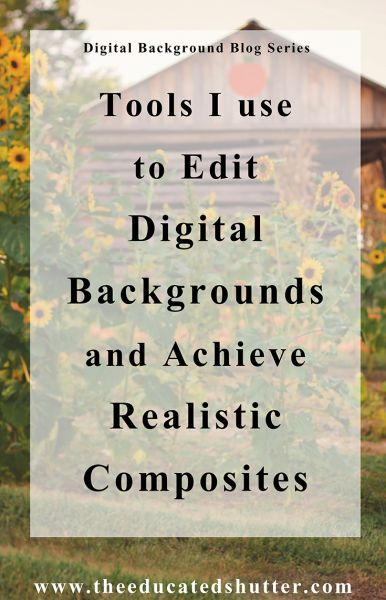 Do you have trouble with editing your digital backgrounds? It could be the tools you use. Check out this post to find out the tools I use to edit a digital background and achieve realistic composites! | The Educated Shutter