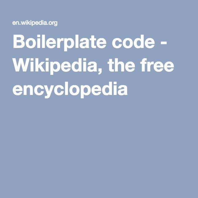 Boilerplate code - Wikipedia, the free encyclopedia