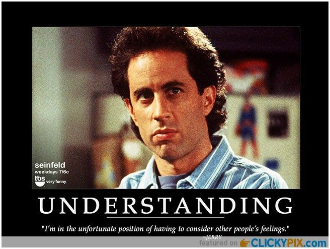 Seinfeld Show Quotes Hahaha, that is why th...