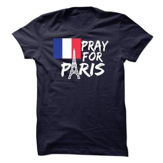 Pray for Paris T Shirts, Hoodies, Sweatshirts. CHECK PRICE ==► https://www.sunfrog.com/LifeStyle/Pray-for-Paris-71927888-Guys.html?41382