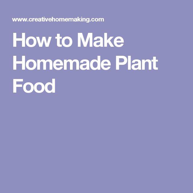 How to Make Homemade Plant Food