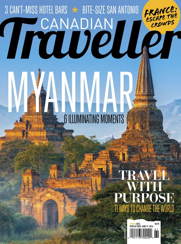 Canadian Traveller Magazine, Spring 2016. Theme: Travel with Purpose. Myanmar: 6 Illuminating Moments. 3 Can't-Miss Hotel Bars. Bite-Size San Antonio. Water for Elephants in Zimbabwe. Maui Street Food. Angkor Wat Etiquette. Airline Seat Yoga. How to Escape the Crowds in Paris and Marseilles.