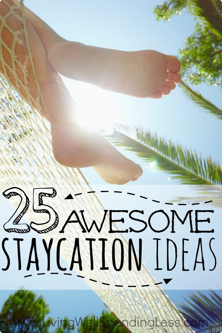 Think a family getaway means going far away?  These 25 awesome ideas for vacationing right in your own hometown might just change your mind!