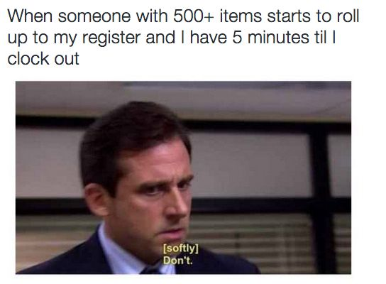 Customers who come in at 8:58 p.m: | 25 Hilarious Tweets Every Cashier Will Relate To
