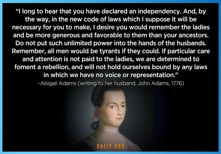 239 years ago, Abigail Adams wrote a letter to her husband–future 2nd President of the United States–John Adams.