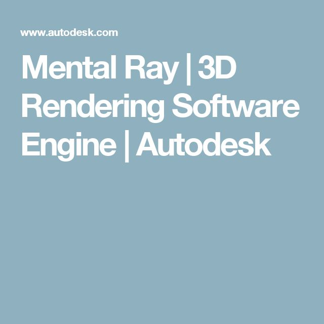 Mental Ray | 3D Rendering Software Engine | Autodesk