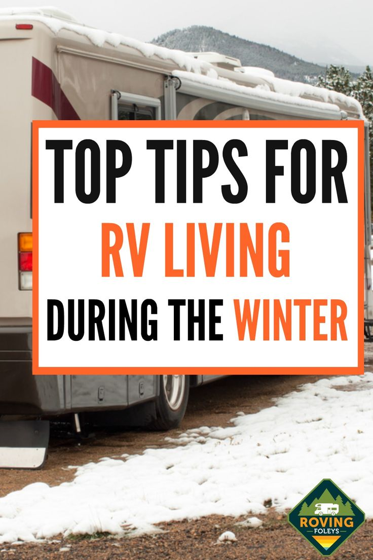 Can you live in an rv in the winter rv living rv life