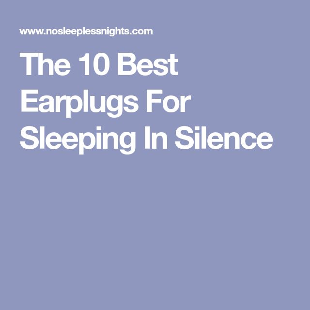 The 10 Best Earplugs For Sleeping In Silence