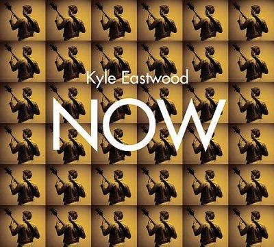 Kyle Eastwood - Now