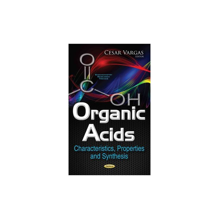 Organic Acids : Characteristics, Properties and Synthesis (Paperback)
