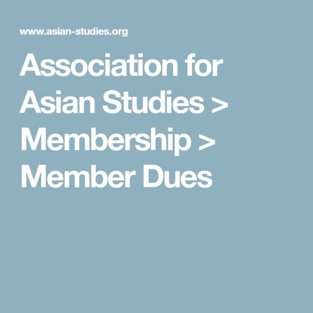 Association for Asian Studies > Membership > Member Dues