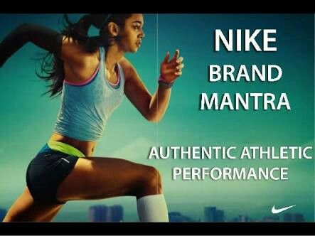 """Nike brand mantra is """"AUTHENTIC ATHLETIC PERFORMANCE"""""""