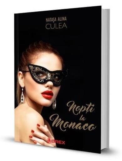 Nopți la Monaco de Natașa Alina Culea, editura Librex Publishing, 2017