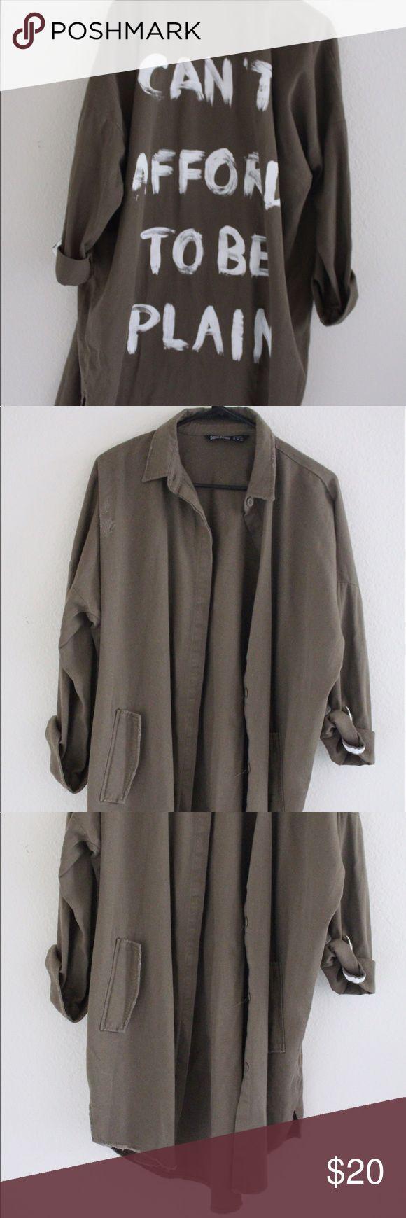 """Zara Jacket Zara Jacket """"Can't Afford To Be Plain"""" Zara Jackets & Coats"""