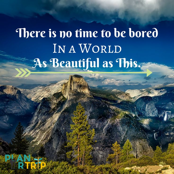 """Inspiring Travel Quotes """"There is no time to be bored in a world as beautiful as this"""""""