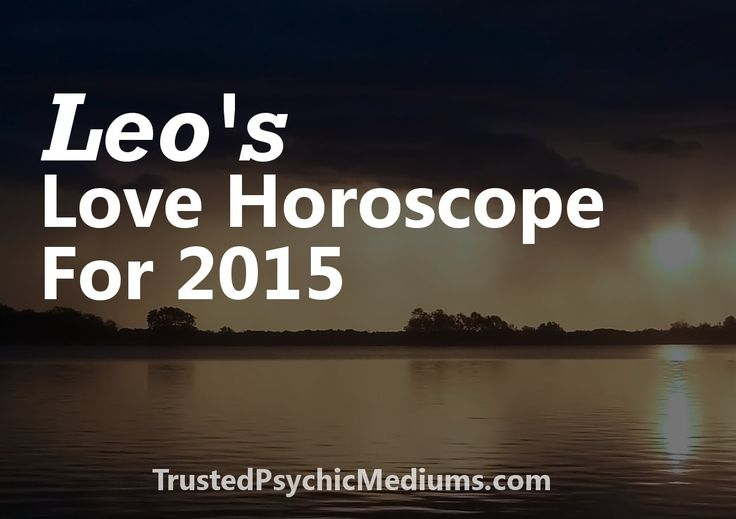 I reveal the future love and romance prospects for the Leo sign in this special, exclusive Leo Love Horoscope for 2015. Find out what the future holds now.