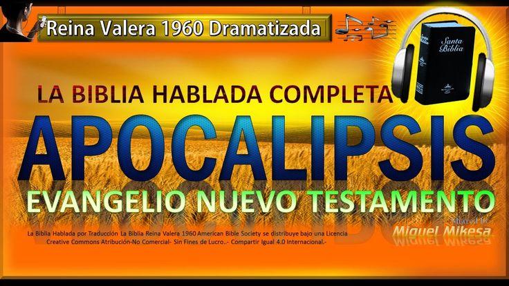 LA BIBLIA HABLADA COMPLETA DRAMATIZADA -APOCALIPSIS -Reina Valera 1960 -...
