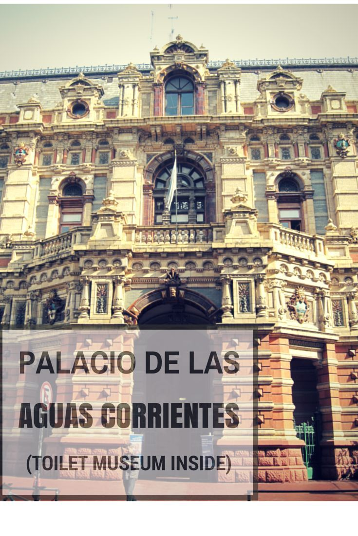 In Buenos Aires, the Palacio de las Aguas Corrientes, HQ of a water utility company, houses a collection of toilets through the decades.