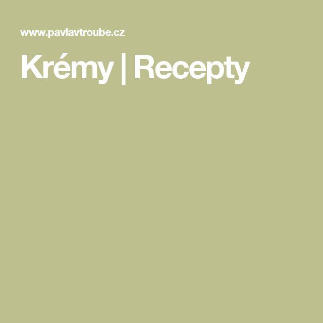 Krémy   Recepty