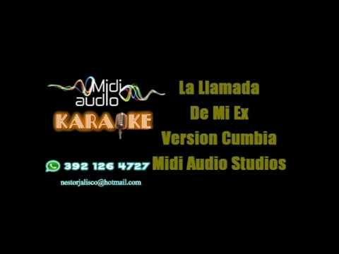 Karaoke La Llamada de mi ex - Versión Cumbia Midi Audio