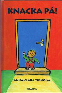 Knacka på av Anna-Clara Tidholm.  Småbarnsbok som låter barnet knacka på olika dörrar, rolig!