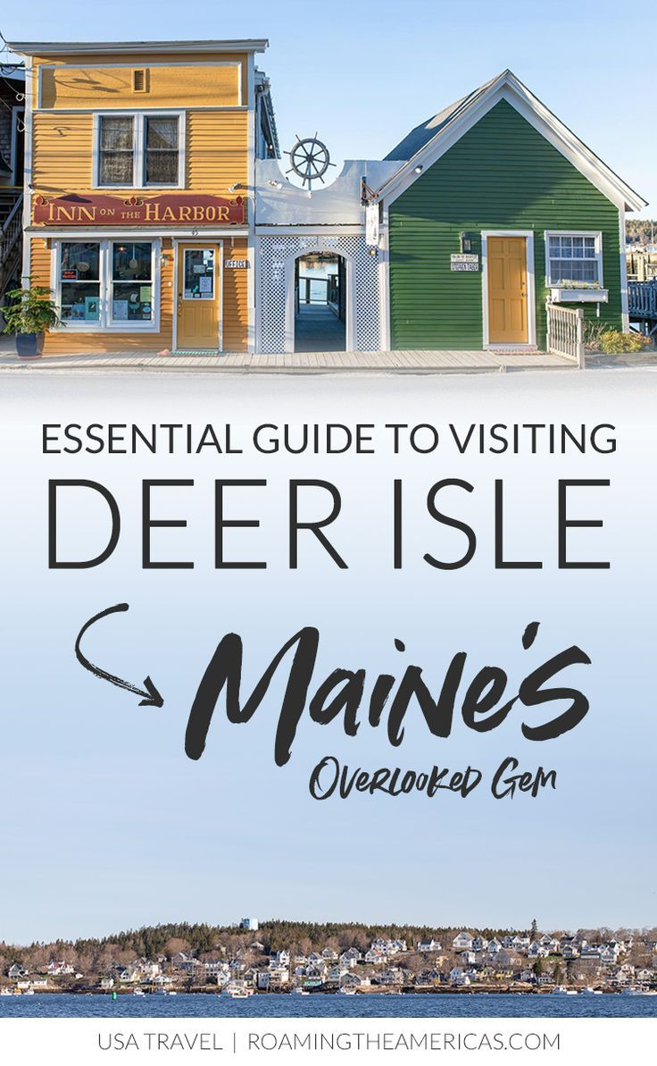 An Epic Travel Guide To Deer Isle Maine Maine Vacation Maine