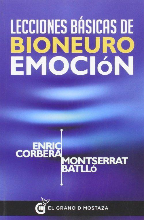 Lecciones Básicas en BioNeuroemocion- Enric-Corbera (Libro) - CONEXIÓN UNIVERSAL