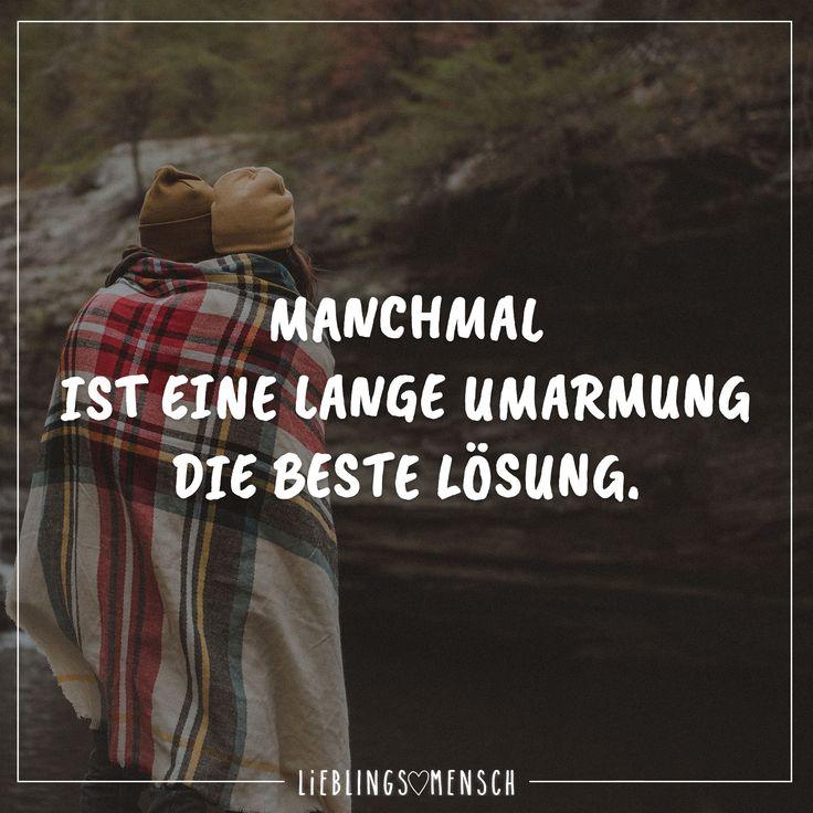 MANCHMAL IST EINE LANGE UMARMUNG DIE BESTE LOESUNG.